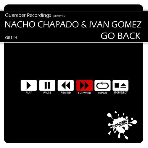 Nacho Chapado & Ivan Gomez - Go Back (Big Room Anthem Mix) SC PREVIEW