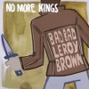 No More Kings - Bad, Bad Leroy Brown