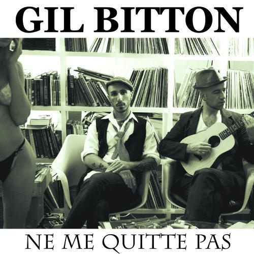 Ne Me Quitte Pas - Gil Bitton
