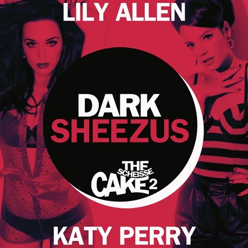 Dark Sheezus - Lily Allen vs. Katy Perry (Mashup)