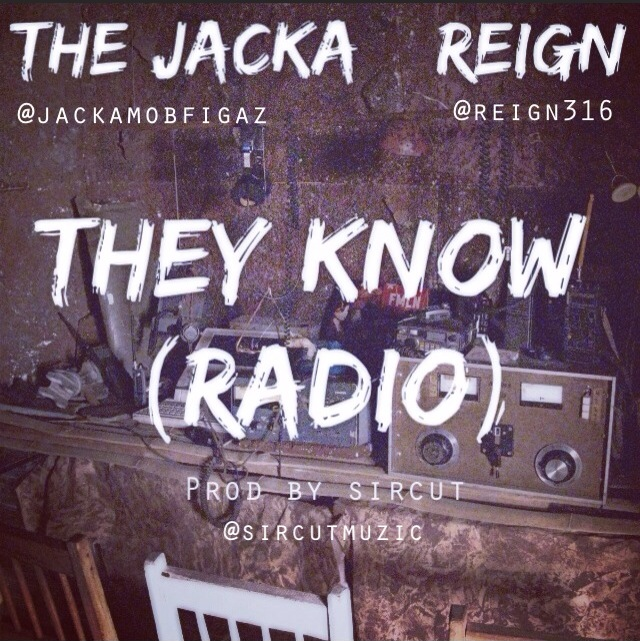 The Jacka x Reign - They Know (Radio) [Thizzler.com Exclusive]