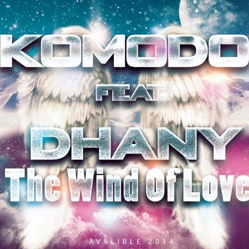 KOMODO feat. DHANY- The Wind Of Love (Demo)