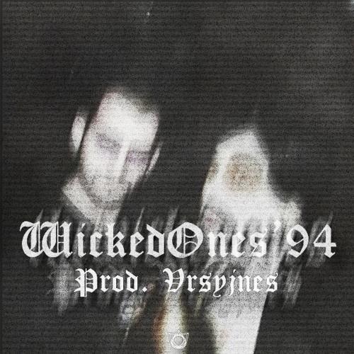 WickedOnes'94 (ft. RVMIRXZ)