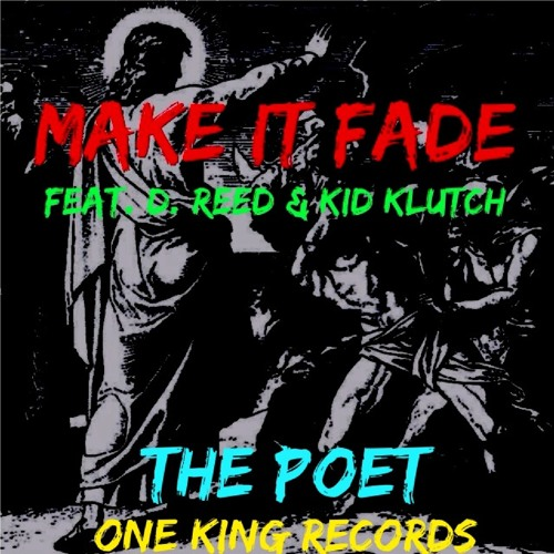 The Poet - Make It Fade ft. D.Reed and Kid Klutch