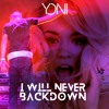 I Will Never Backdown (Yoni Bootleg)