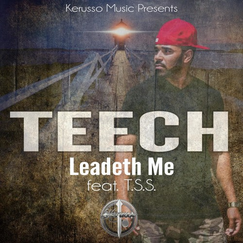 Teech - Leadeth Me ft. T.S.S.