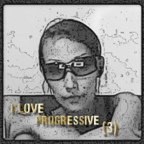 I Love Progressive (3) ~ Mix by Yussy Breakbeat