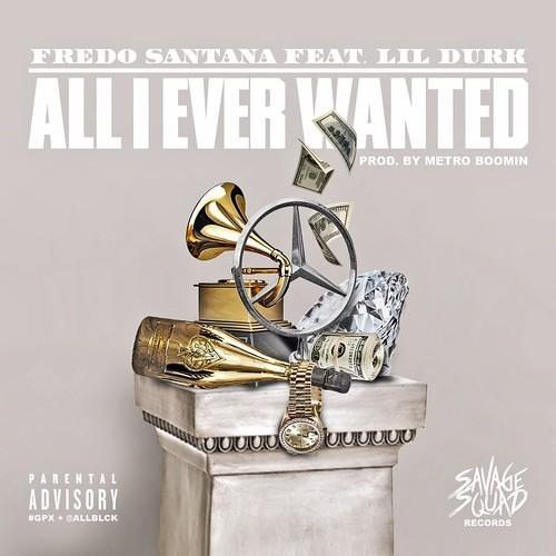 Fredo Santana - All I Ever Wanted ft. Lil Durk