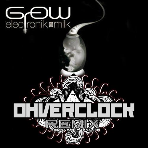 GROW_Electronik Milk__Ohverclock Rmx_FREE DOWNLOAD