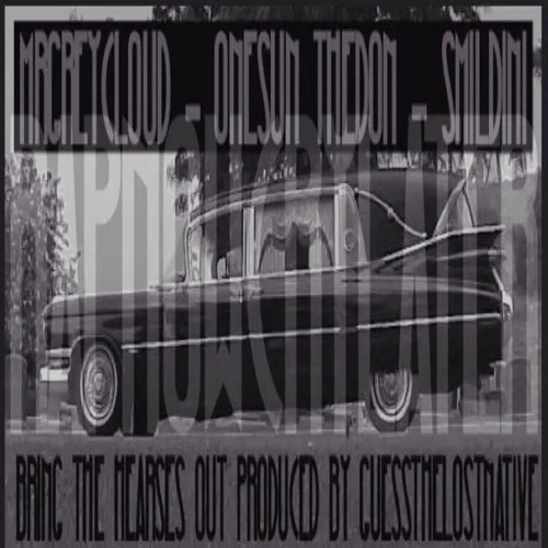 MR GREYCLOUD - BRING THE HEARSES OUT Feat.SMILEDINI&ONESUN