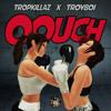 Oouch (Tropkillaz & Troyboi)