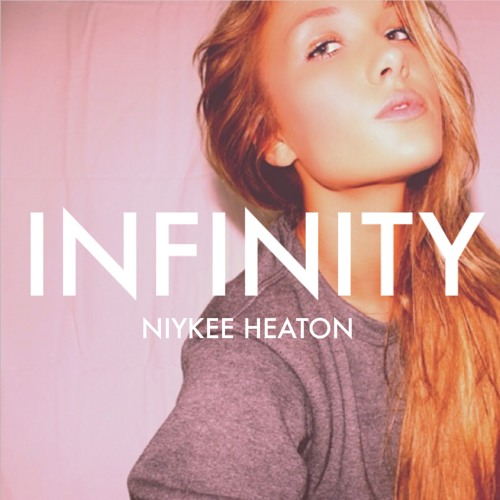INFINITY by Niykee Heaton