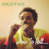 Smileyface - How To Roll