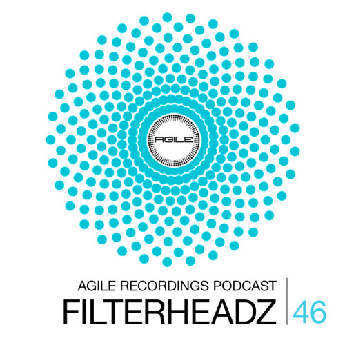 Agile Recordings Podcast 046 with Filterheadz