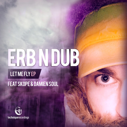 ERB N DUB - LET ME FLY EP (OUT NOW) Technique Recordings