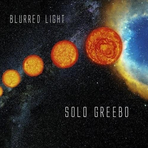 Solo Greebo - Blurred Light