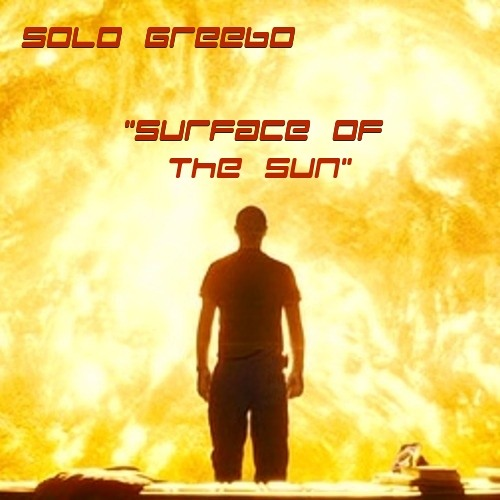 "Solo Greebo - ""Surface Of The Sun"""