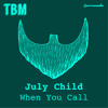 July Child - When You Call [OUT NOW!]
