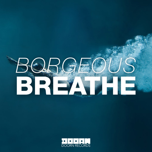 Borgeous - Breathe (OUT NOW)