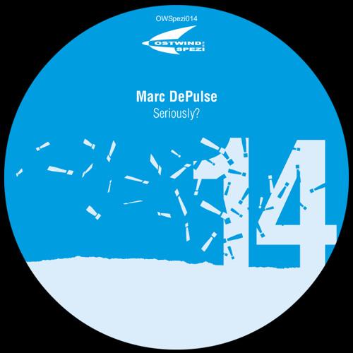 """Marc DePulse - """"Seriously?"""" (Original Mix)"""