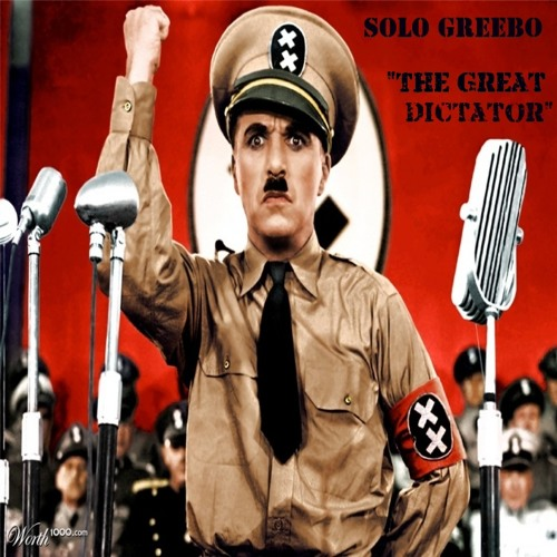 Solo Greebo - The Great Dictator - Featuring Charlie Chaplin