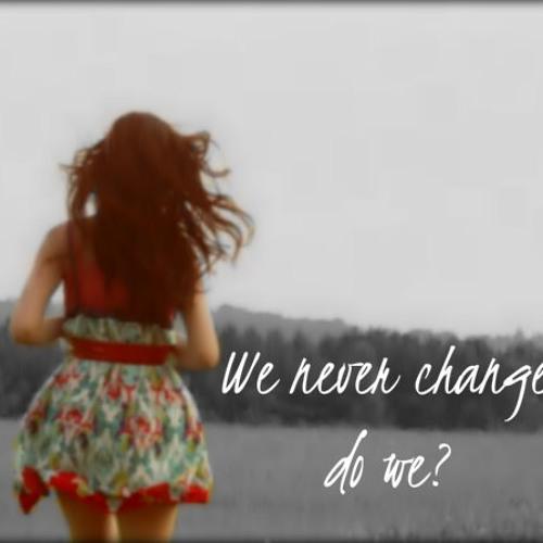 We Never Change