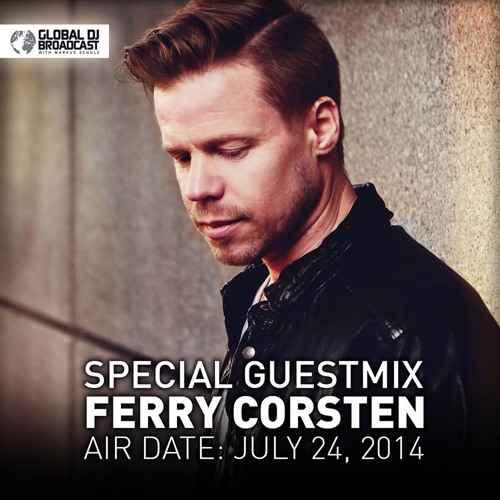 Ferry Corsten - Global DJ Broadcast Guestmix [July 24, 2014]