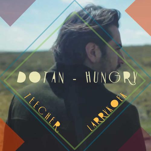 Dotan - Hungry (LarryKoek ft. Teecher Remix)