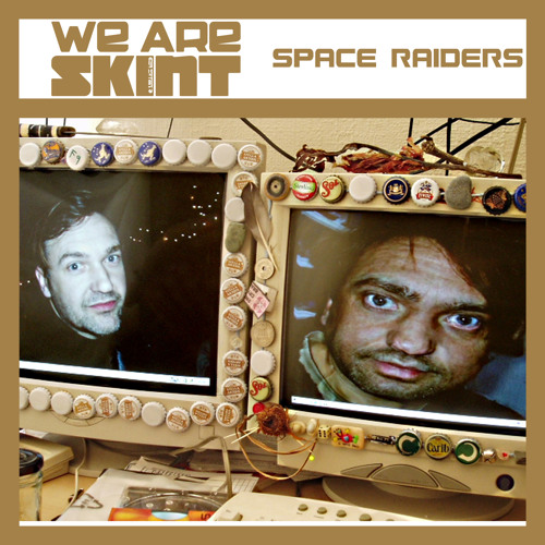 We Are Skint Presents... Space Raiders