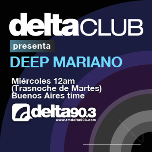 Delta Podcasts -Delta Club presenta DEEP MARIANO (23/7/2014)