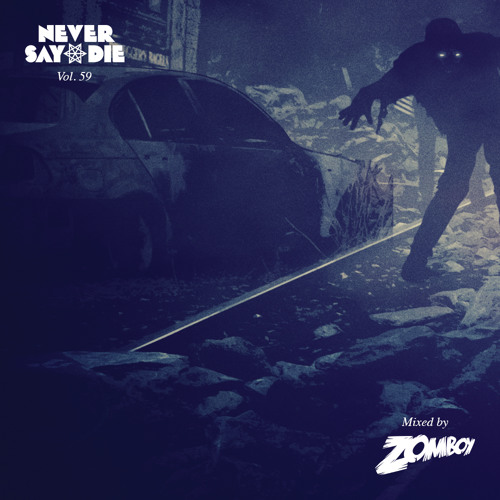 Never Say Die Vol. 59 - Mixed by Zomboy