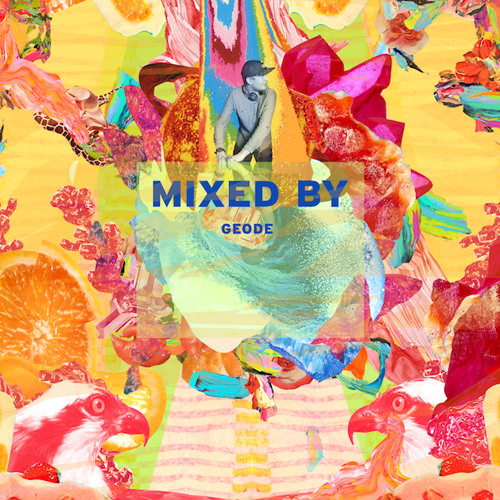MIXED BY Geode