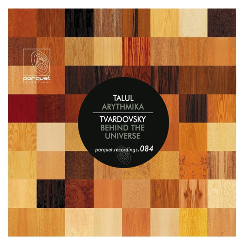 tvardovsky - behind the universe (original mix - cut) / parquet recordings