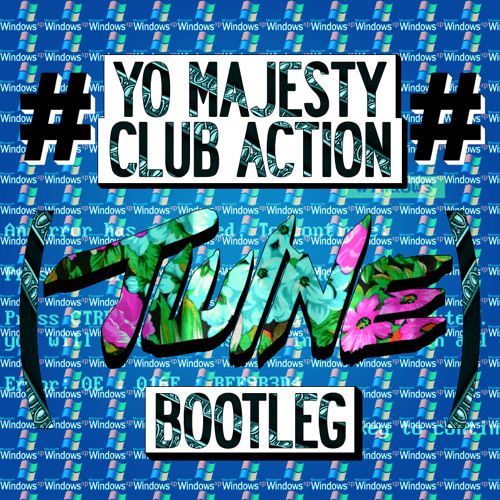 Yo Majesty - Club Action (Twine Bootleg) [FREE DOWNLOAD]
