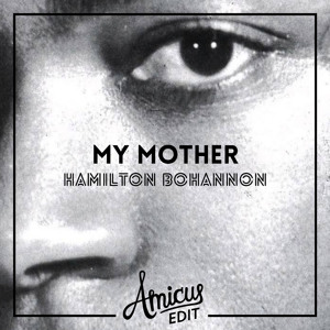 My Mother (Amicus Edit) by Hamilton Bohannon