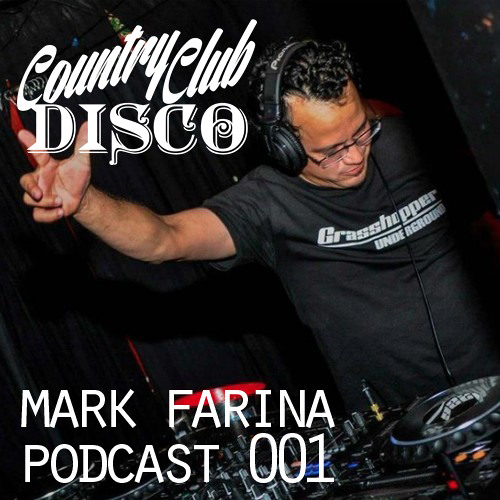 Mark Farina - Country Club Disco Podcast #1 w/ Opening Set by Golf Clap