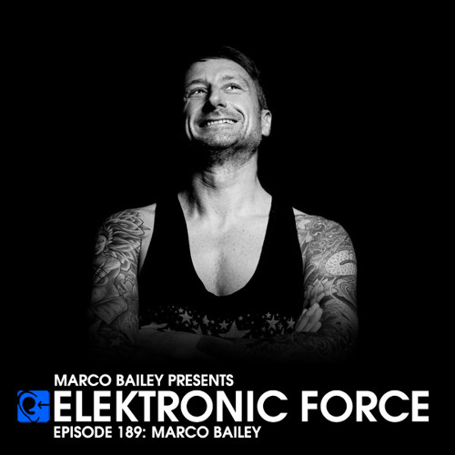 Elektronic Force Podcast 189 with Marco Bailey