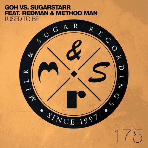 GOH vs. Sugarstarr feat. Redman & Method Man - I Used To Be (Rene Amesz Remix)   Preview