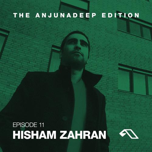 The Anjunadeep Edition 11 With Hisham Zahran