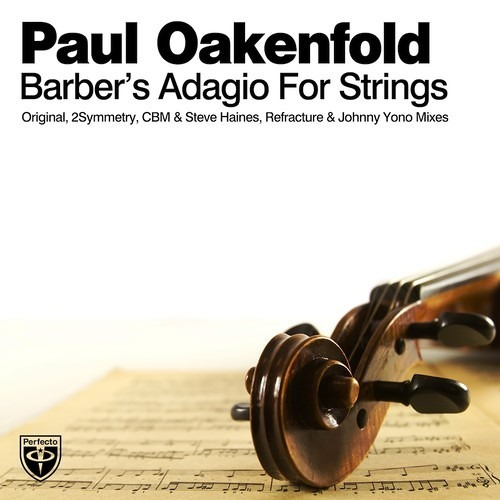 Paul Oakenfold - Barber's Adagio For Strings (Refracture Remix)[Out now on Perfecto]