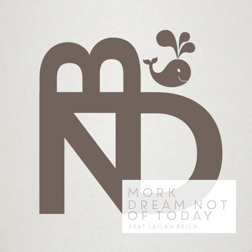 Mörk - D.N.O.T feat. Lailah Reich [FREE DOWNLOAD]