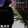 KAT - Where I Stand