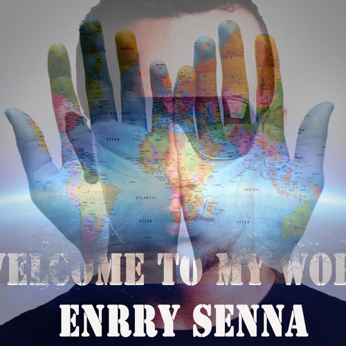 Enrry Senna - Welcome To My World - Set Mix