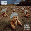 Muse - Uprising (Epic Epileptic Remix)