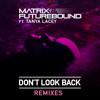 Matrix & Futurebound - Don't Look Back (Matrix & Futurebound Remix)