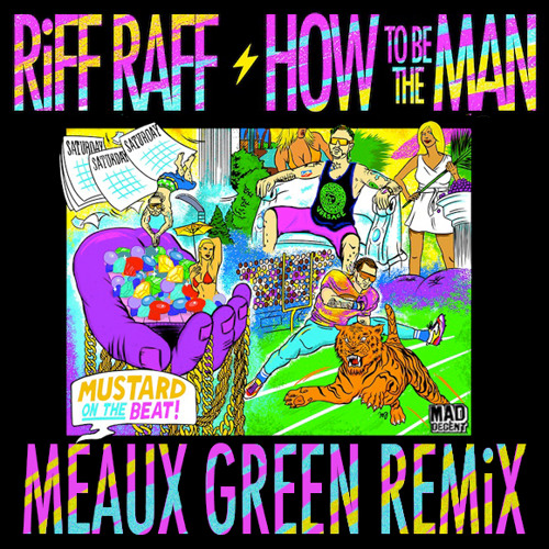 RiFF RAFF - How To Be The Man (MEAUX GREEN REMiX) MAD DECENT [FREE DL]