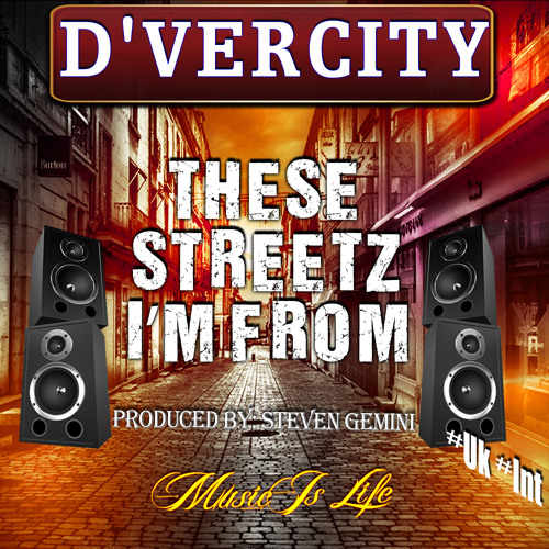 D'Vercity ! These Streetz I'M From (Diamond RiDDim)#Preview *Free Download !