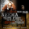 Shots Fired - Neema feat. Krizz Kaliko