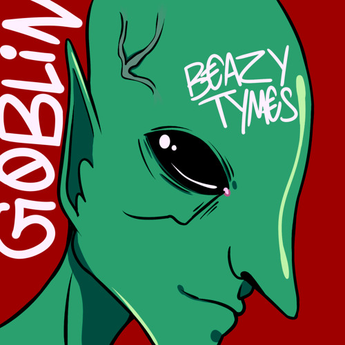 BeazyTymes - Goblin