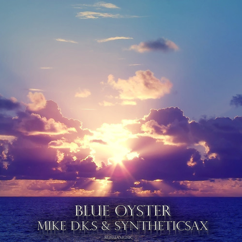 Mike D.k.s & Syntheticsax - Blue Oyster